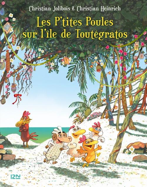 Les P'tites Poules T.14 ; les P'tites Poules sur l'île de Toutégratos