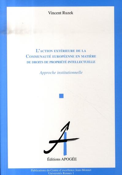 L'Action Exterieure De La C.E. En Matiere De Droits De Propriete Intellectuelle