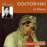 Vente AudioBook : La Douce  - FEDOR DOSTOÏEVSKI
