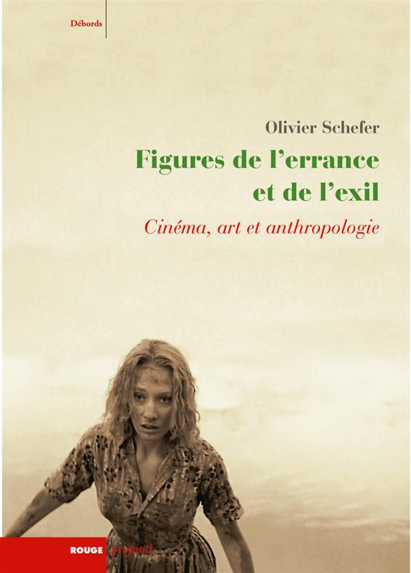 Figures de l'errance et de l'exil ; cinéma, art et anthropologie