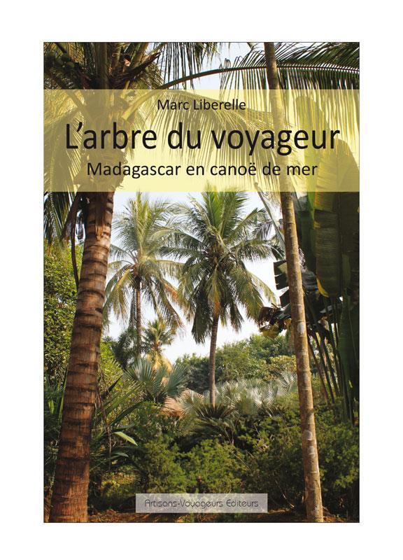 L'arbre du voyageur ; Madagascar en kayak de mer