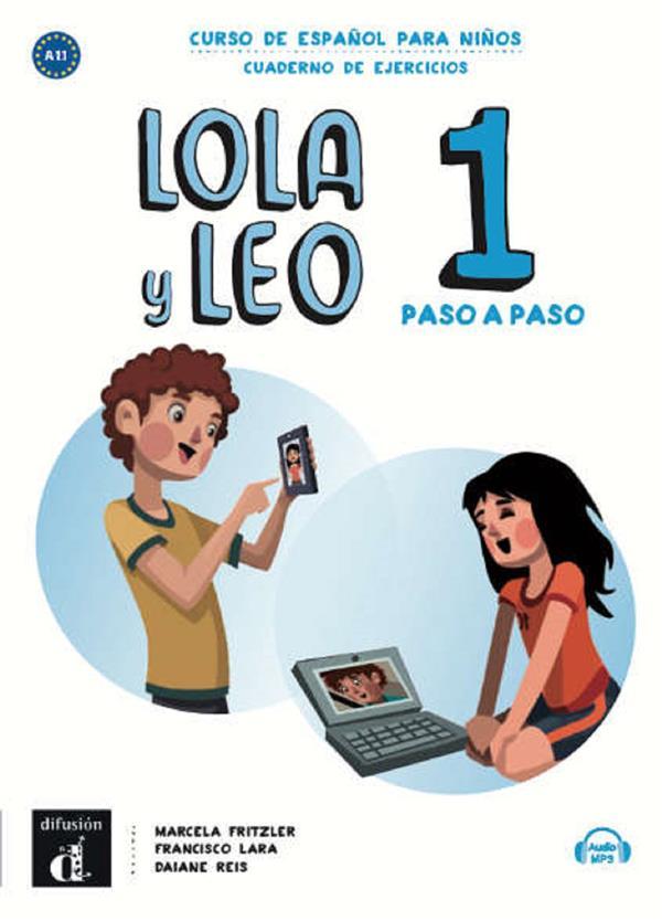 Lola Y Leo Paso A Paso 1 ; Espagnol ; A1.1 ; Cahier D'Exercices