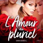 Vente AudioBook : L'Amour au pluriel - Une nouvelle érotique  - Sara Agnès L.