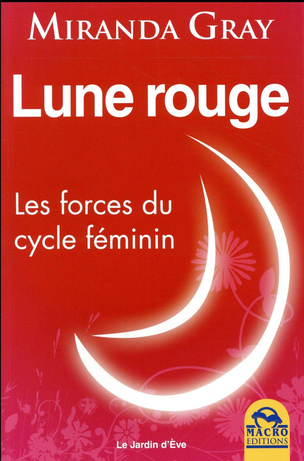 Lune rouge ; les forces du cycle féminin (3e édition)