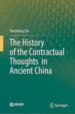 The History of the Contractual Thoughts in Ancient China  - Yunsheng Liu