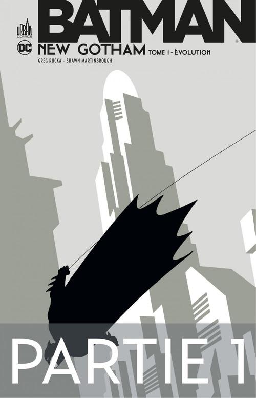 Batman - New Gotham - Tome 1 - Partie 1  - Greg Rucka