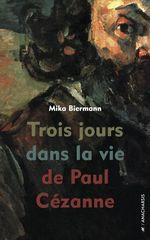 Vente Livre Numérique : Trois jours dans la vie de Paul Cézanne  - Mika Biermann