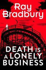 Vente Livre Numérique : Death is a Lonely Business  - Ray Bradbury