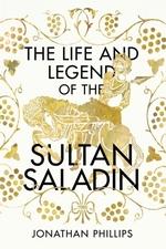 Vente Livre Numérique : The Life and Legend of the Sultan Saladin  - Jonathan Phillips