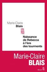 Vente Livre Numérique : Naissance de Rebecca à l'ère des tourments  - Marie-Claire Blais