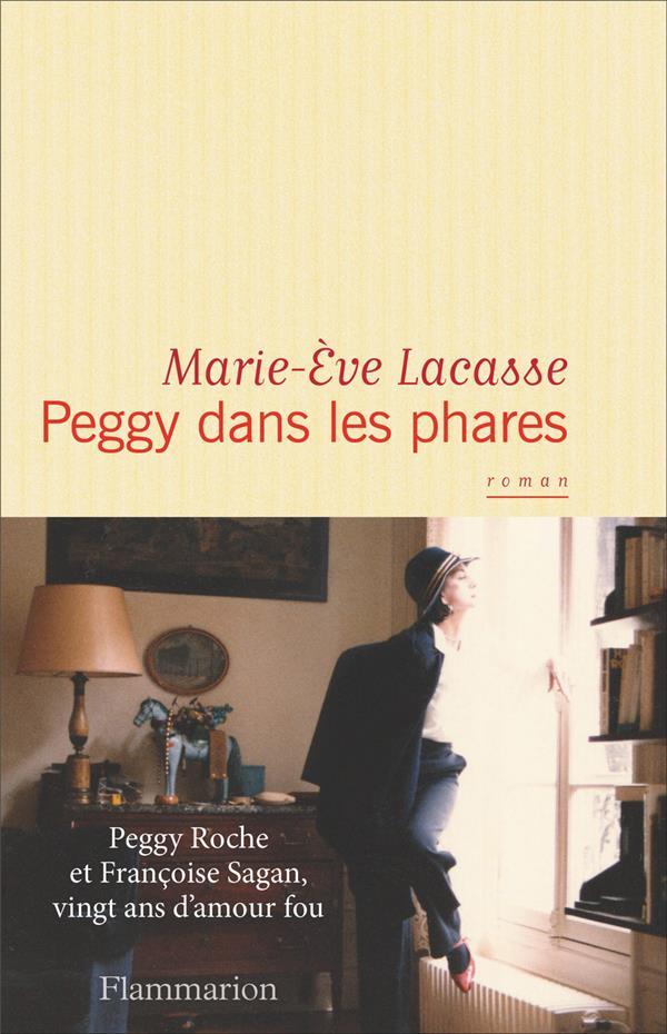 Peggy dans les phares ; Peggy Roche et Françoise Sagan, vingt ans d'amour fou