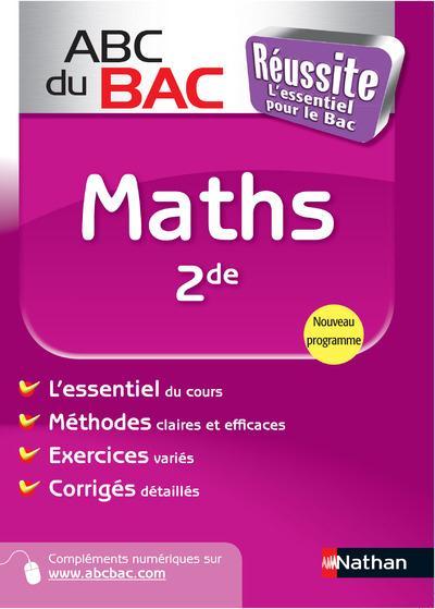 Abc Du Bac T.203; Reussite Maths ; 2nde ; Programme 2010