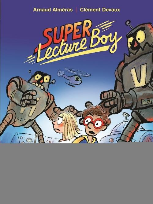 Super lecture boy - Premiers Romans - De 7 à 11 ans