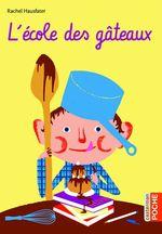 Vente EBooks : L'école des gâteaux  - Rachel Hausfater