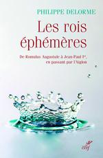 Vente Livre Numérique : Les rois éphémères - De Romulus Augustule à Jean-Paul Ier, en passant par l'Aiglon  - Philippe Delorme