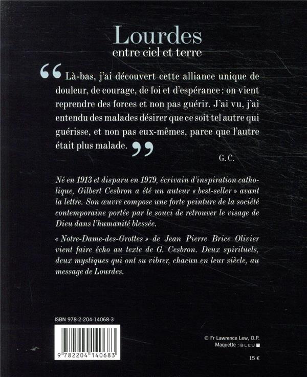 Lourdes, entre ciel et terre ; Notre-Dame-des-Grottes