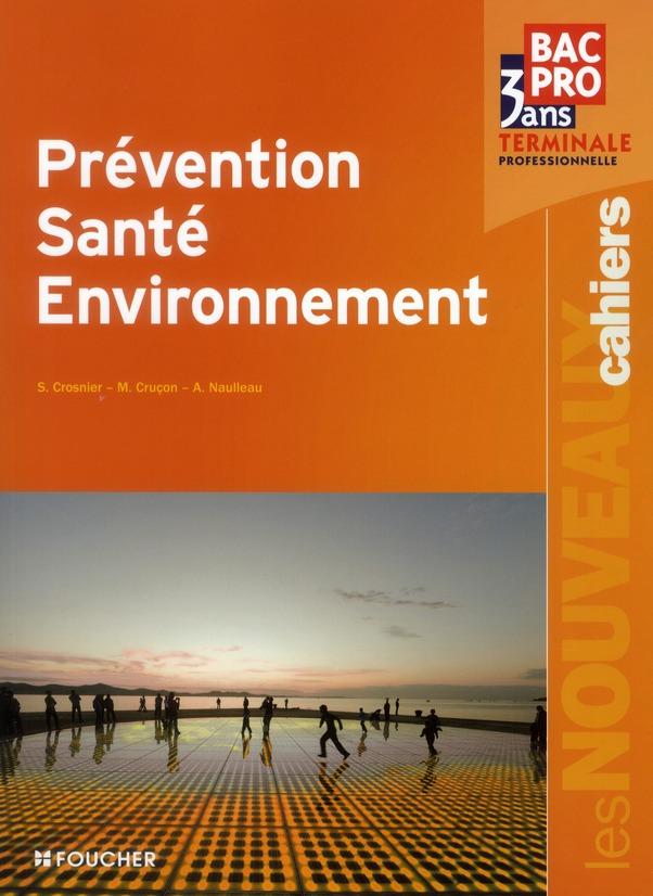 les nouveaux cahiers ; prévention, santé, environnement ; terminale bac pro
