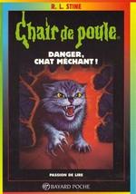 Couverture de Chair de poule t.45 ; danger chat méchant