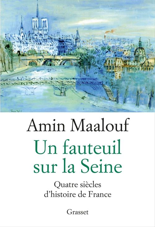 Un fauteuil sur la Seine ; quatre siècles d'histoire de France