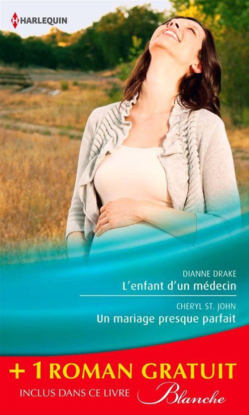 Vente EBooks : L'enfant d'un médecin - Un mariage presque parfait - Une femme déterminée  - Dianne Drake  - Kathleen Farrell