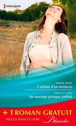 Vente Livre Numérique : L'enfant d'un médecin - Un mariage presque parfait - Une femme déterminée  - Cheryl St John - Kathleen Farrell - Dianne Drake