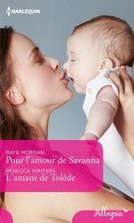 Vente Livre Numérique : Pour l'amour de Savanna - L'amant de Tolède  - Rebecca Winters - Raye Morgan