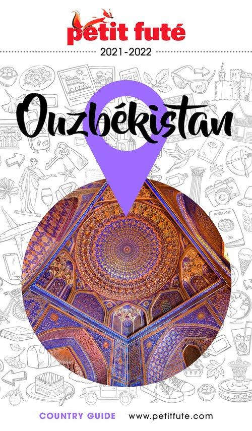 GUIDE PETIT FUTE ; COUNTRY GUIDE ; Ouzbekistan (édition 2020/2021)