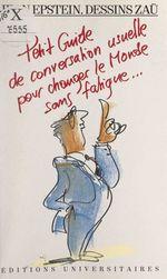 Vente Livre Numérique : Petit guide de conversation usuelle pour changer le monde sans fatigue...  - Jean Epstein