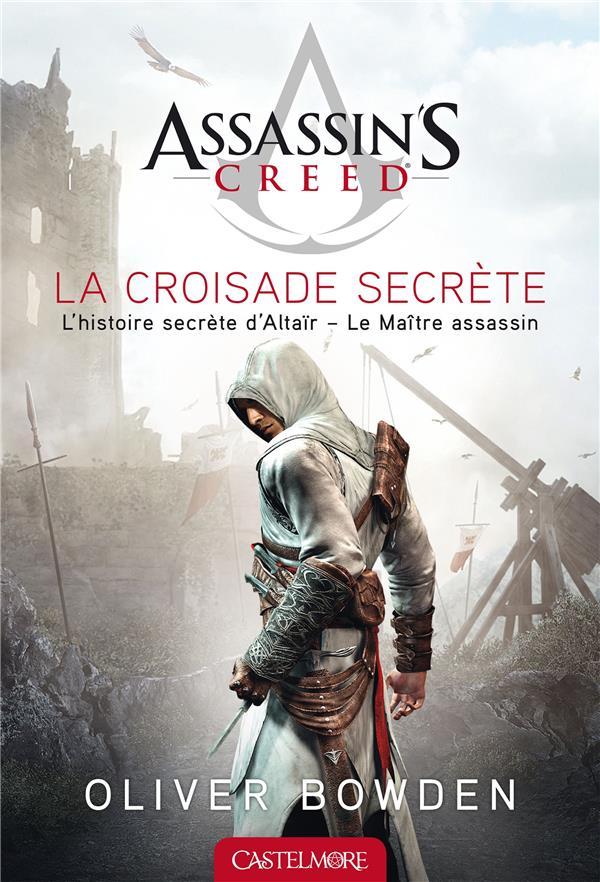 Assassin's Creed T.3 ; la croisade secrète