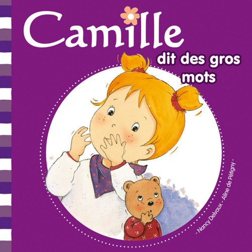 CAMILLE T.9 ; Camille dit des gros mots