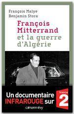 Vente Livre Numérique : François Mitterrand et la guerre d'Algérie  - François Malye - Benjamin Stora