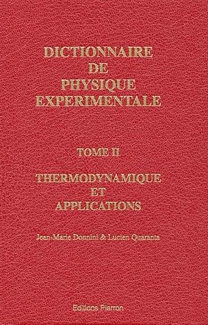 Dictionnaire de physique expérimentale t.2 ; la thermodynamique et applications