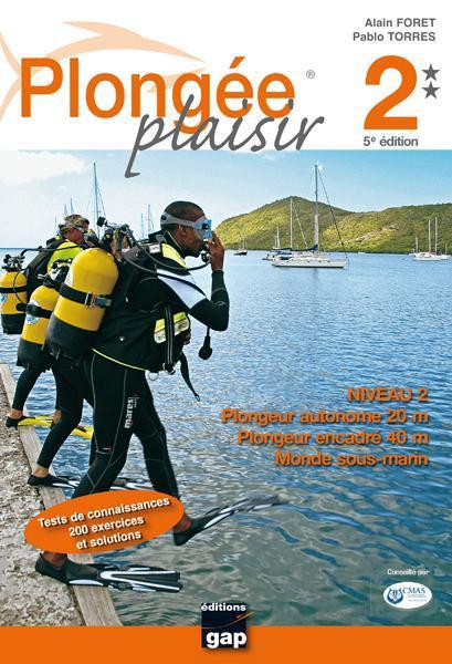 Plongee Plaisir Niveau 2 ; Plongeur Autonome 20m ; Plongeur Encadre 40 M
