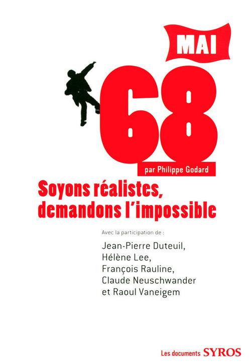 Mai 68 ; soyons réalistes, demandons l'impossible
