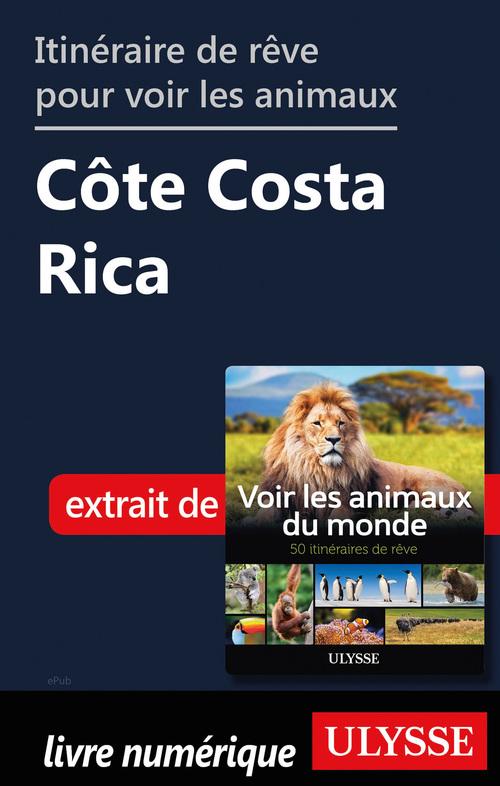 Itinéraire de rêve pour voir les animaux - Côte Costa Rica