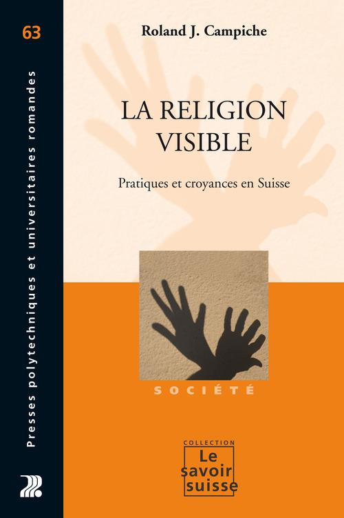 la religion visible ; pratiques et croyances en Suisse