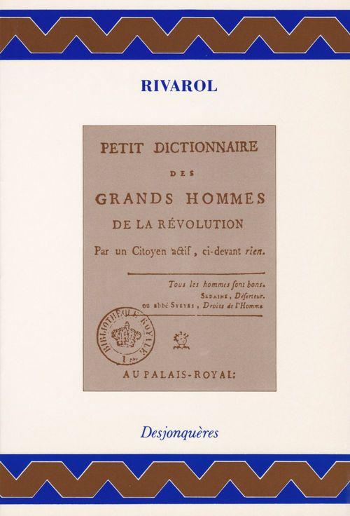 Petit dictionnaire des grands hommes de la révolution