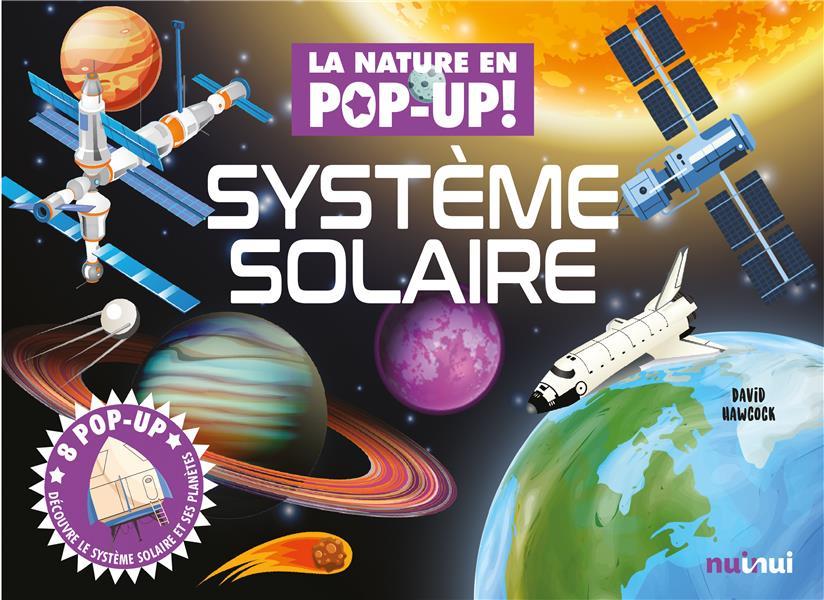 Système solaire ; 8 pop-up ; découvre le système solaire et ses planètes