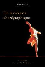 Vente EBooks : De la création chorégraphique  - Michel.. Bernard
