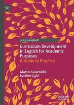 Curriculum Development in English for Academic Purposes  - Martin Guardado - Justine Light
