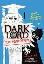 Vente Livre Numérique : Dark lord t.3 ; collé pour l'eternité  - Jamie Thomson