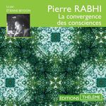 Vente AudioBook : La convergence des consciences  - Pierre Rabhi