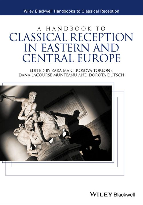 A Handbook to Classical Reception in Eastern and Central Europe