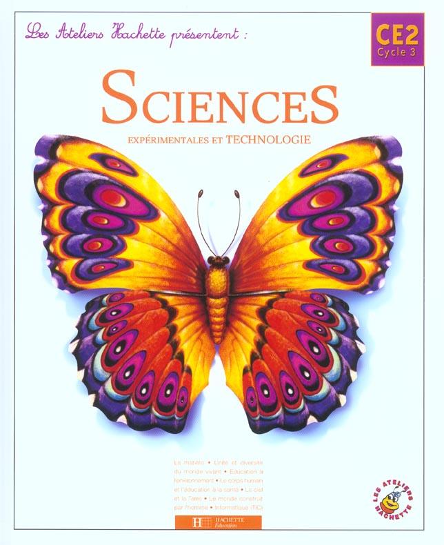 Les Ateliers Hachette Sciences Experimentales Et Technologie Ce2 - Livre De L'Eleve - Ed.2004