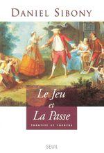 Vente Livre Numérique : Le Jeu et la Passe - Identité et théâtre  - Daniel Sibony