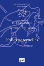 Vente EBooks : Folies paternelles  - Jacques ANDRÉ - Catherine CHABERT