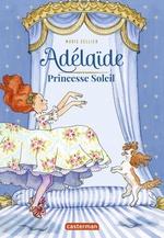 Vente EBooks : Adélaïde, princesse Soleil  - Marie Sellier