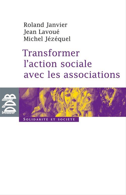 Transformer l'action sociale par l'association