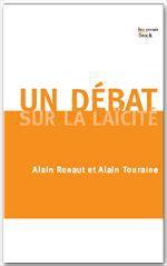 Vente Livre Numérique : Un débat sur la laïcité  - Alain Renaut - Alain TOURAINE
