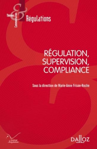 Régulation, supervision, compliance